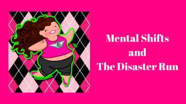 mental-shifts-and-the-disaster-run